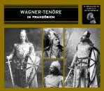 Wagner-Tenors in french (3 CDs)
